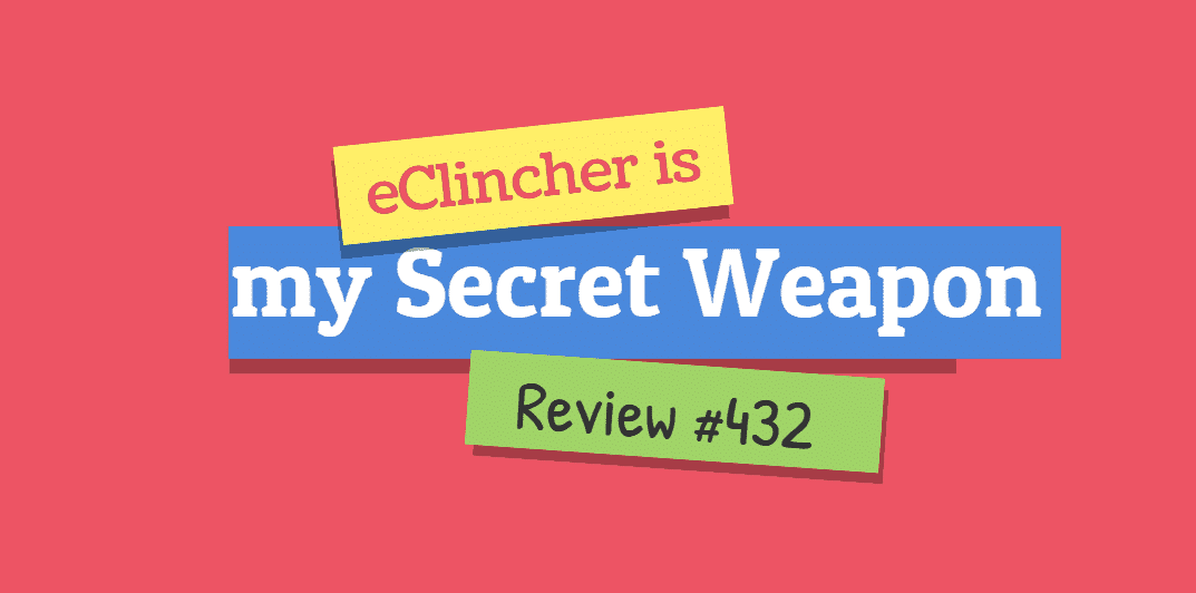 eClincher is my secret weapon review