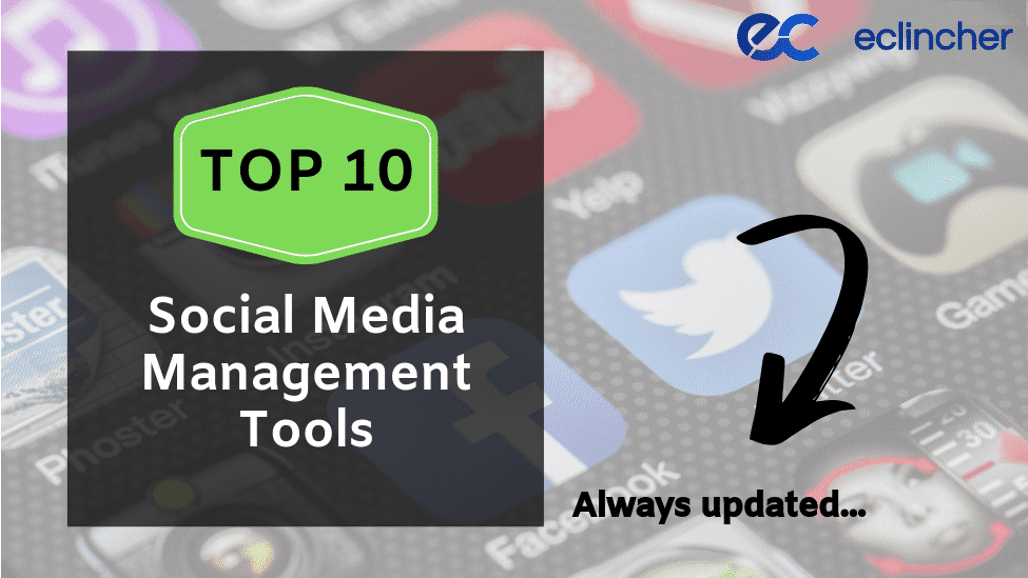 Your Top 10 Social Media Management Tools for 2020