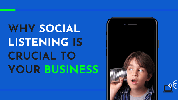 Why Social Listening Is Crucial to Your Business