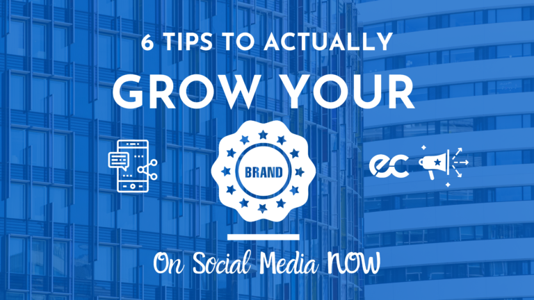 6 Tips to Actually Grow Your Brand on Social Media