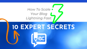10 Expert Secrets How To Scale Your Blog Lightning Fast blog banner
