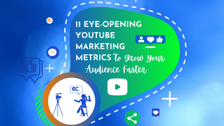 11 Eye-Opening YouTube Marketing Metrics to Grow Your Audience Faster