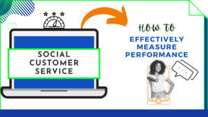 social customer service how to effectively measure performance