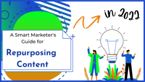 A Smart Marketers Guide Repurposing Content